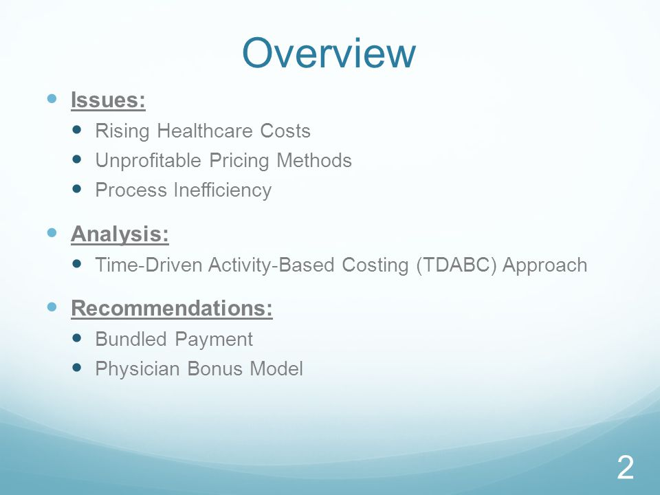 Overview Issues: Analysis: Recommendations: Rising Healthcare Costs