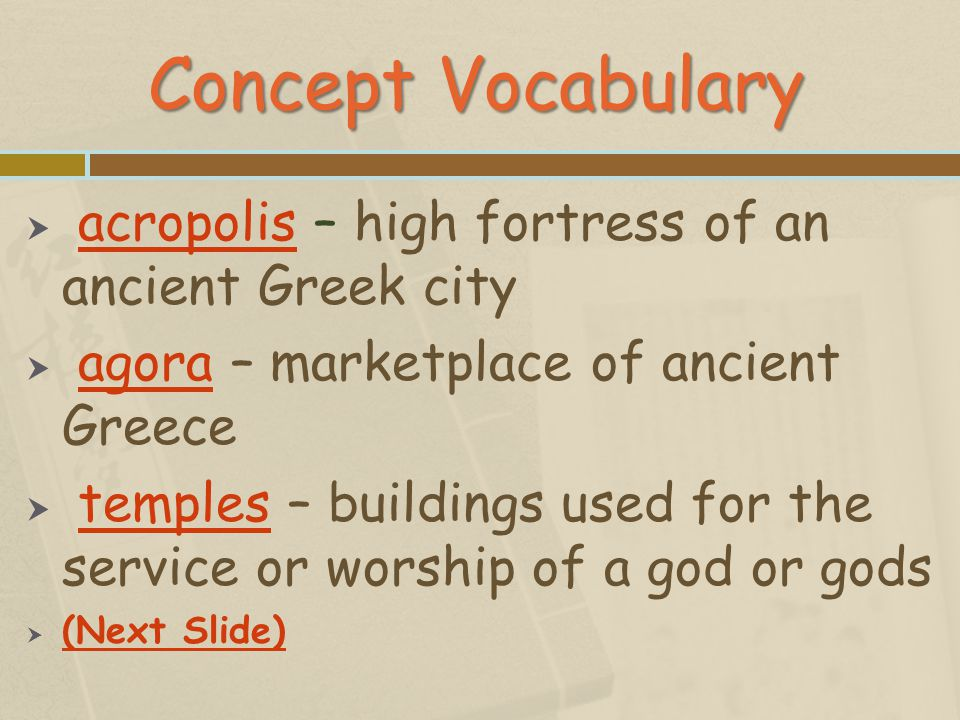 Concept Vocabulary acropolis – high fortress of an ancient Greek city