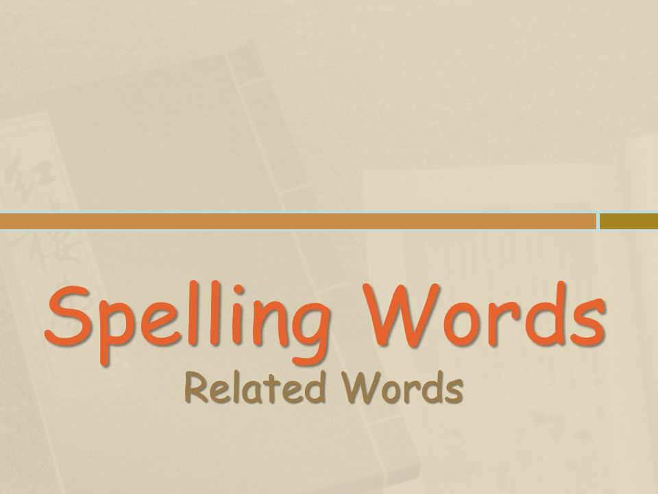 Spelling Words Related Words