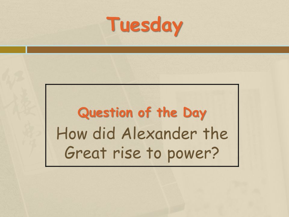 How did Alexander the Great rise to power