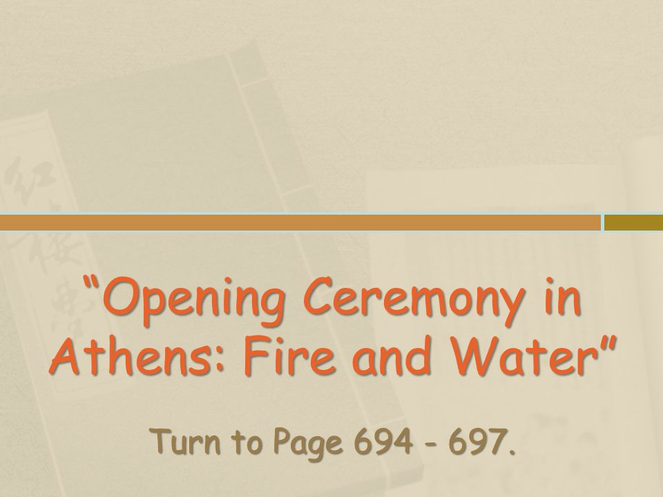 Opening Ceremony in Athens: Fire and Water Turn to Page 694 - 697.