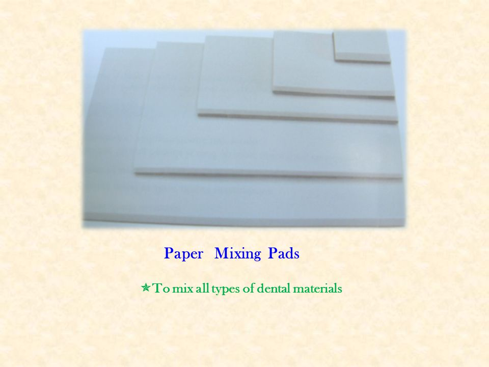 Paper Mixing Pads To mix all types of dental materials