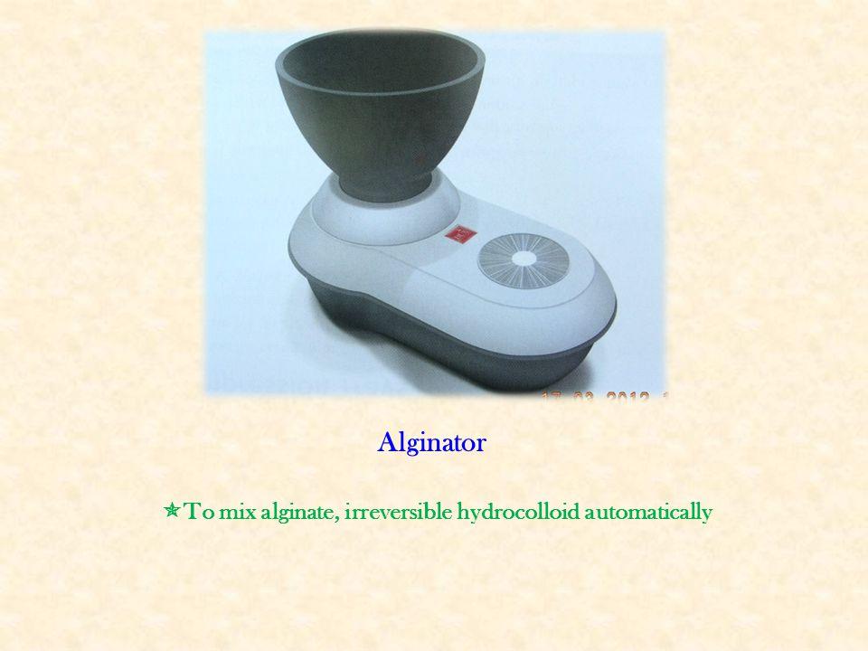 Alginator To mix alginate, irreversible hydrocolloid automatically