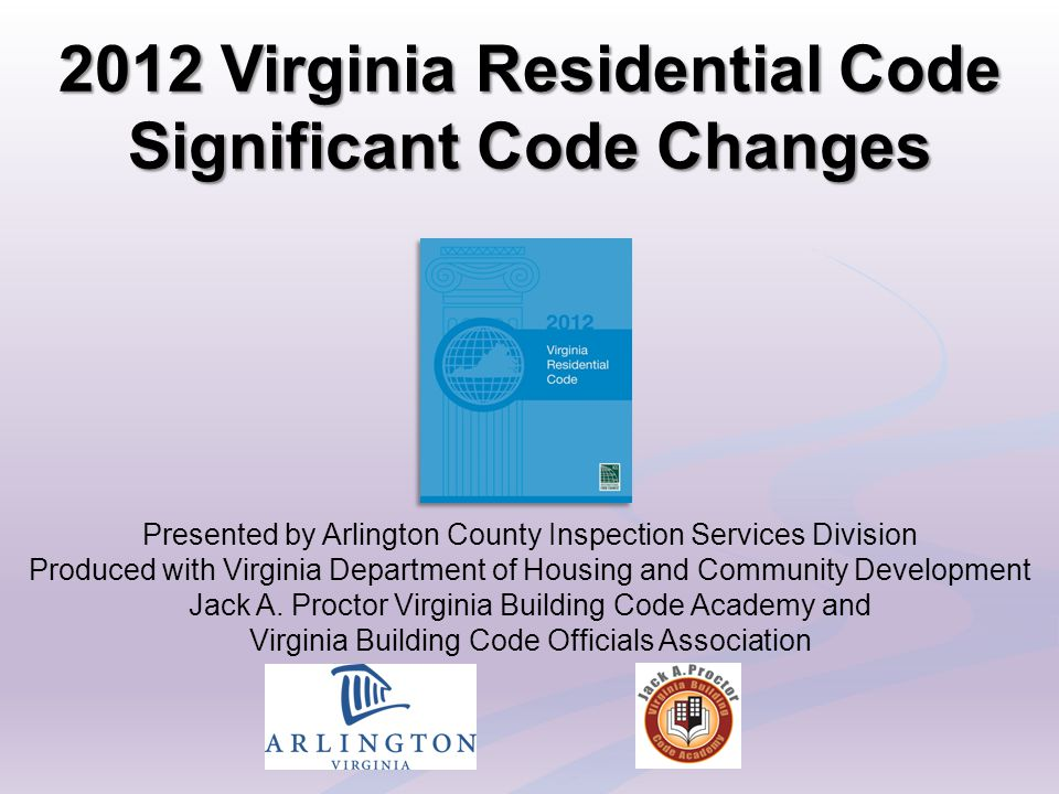 2012 Virginia Residential Code Significant Code Changes