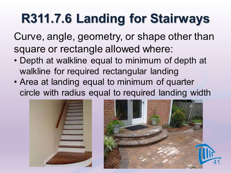 R311.7.6 Landing for Stairways