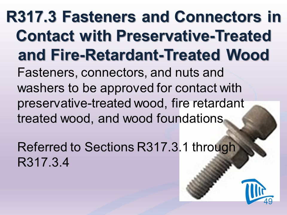 4/12/2017 R317.3 Fasteners and Connectors in Contact with Preservative-Treated and Fire-Retardant-Treated Wood.