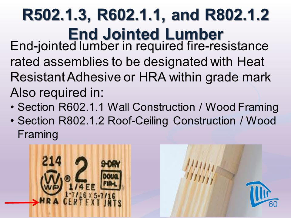 R502.1.3, R602.1.1, and R802.1.2 End Jointed Lumber