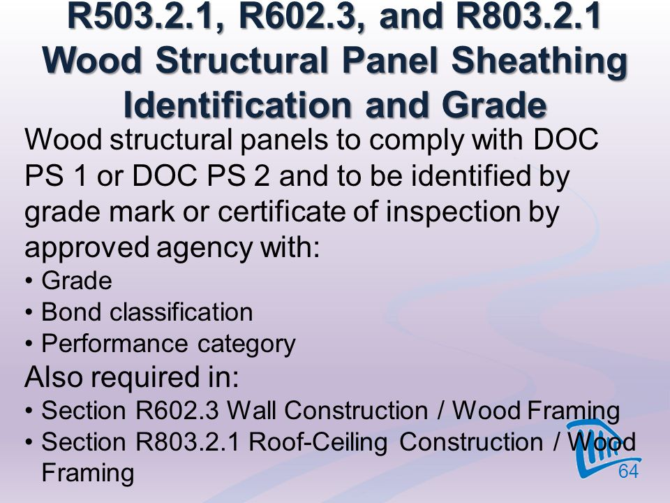 R503.2.1, R602.3, and R803.2.1 Wood Structural Panel Sheathing Identification and Grade
