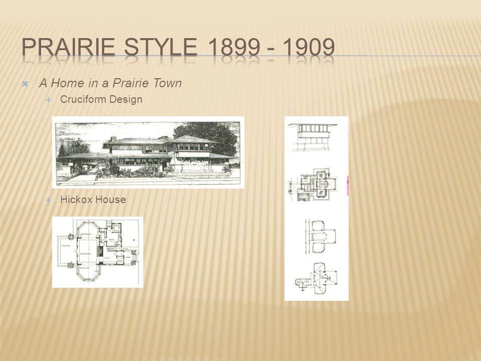 Prairie style 1899 - 1909 A Home in a Prairie Town Cruciform Design