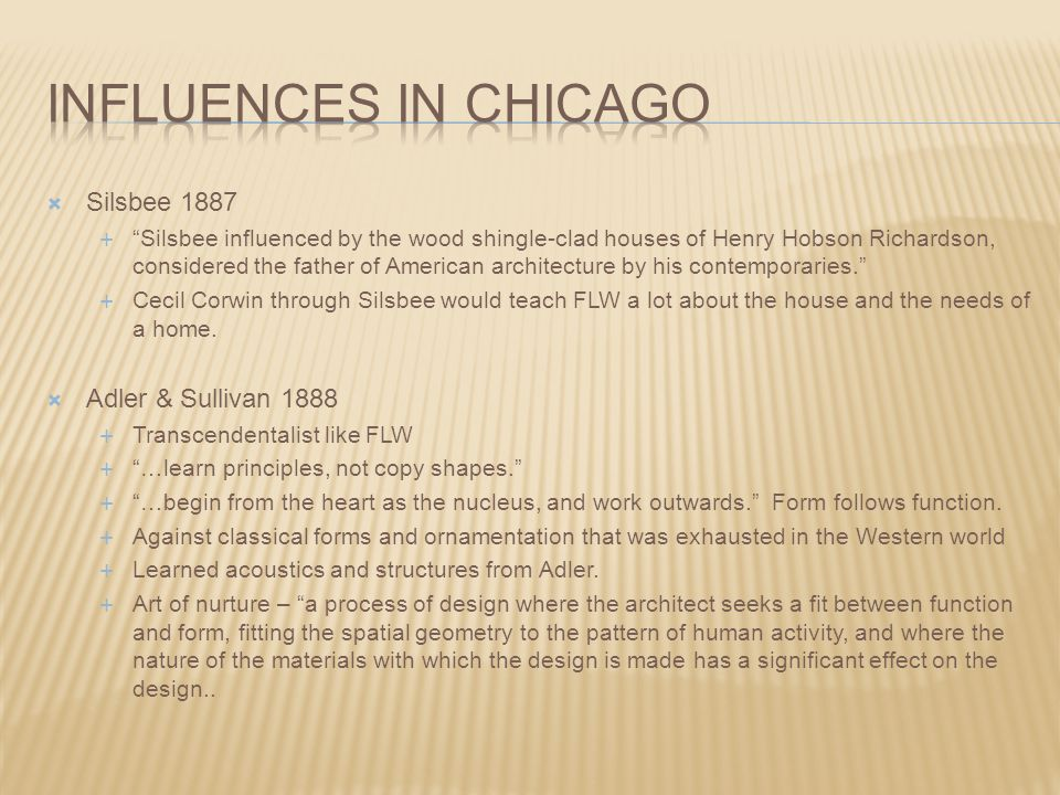 Influences in Chicago Silsbee 1887 Adler & Sullivan 1888