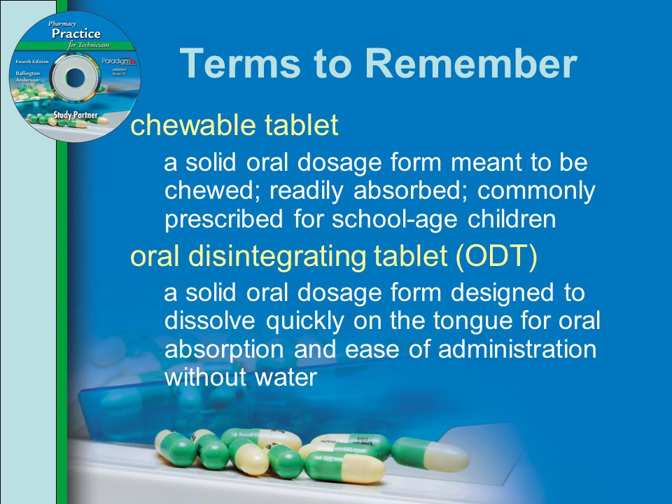 Terms to Remember chewable tablet oral disintegrating tablet (ODT)