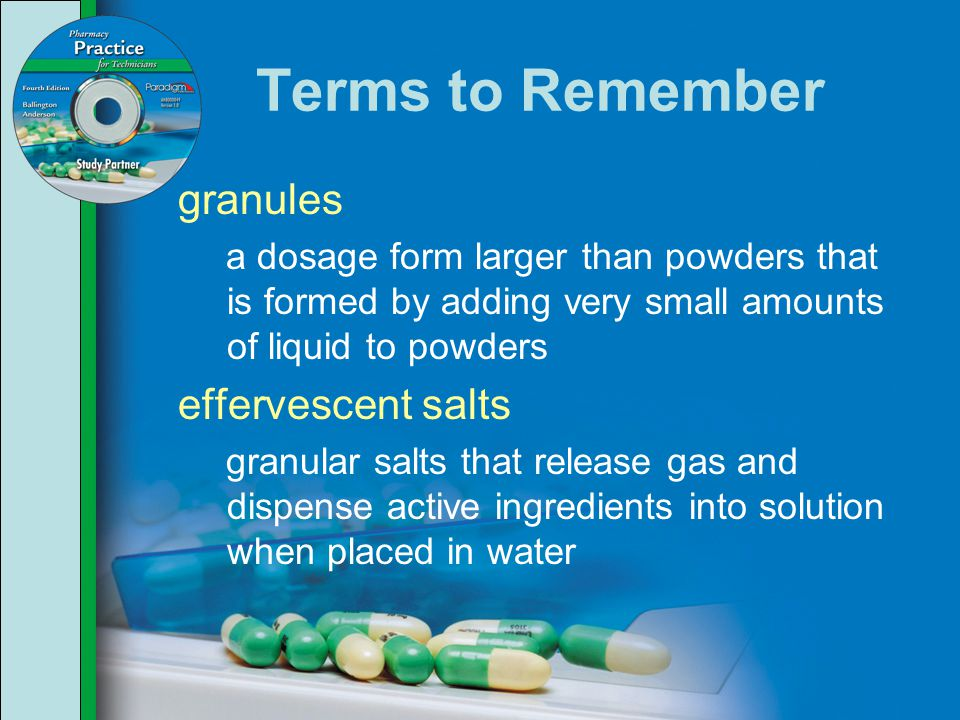 Terms to Remember granules effervescent salts