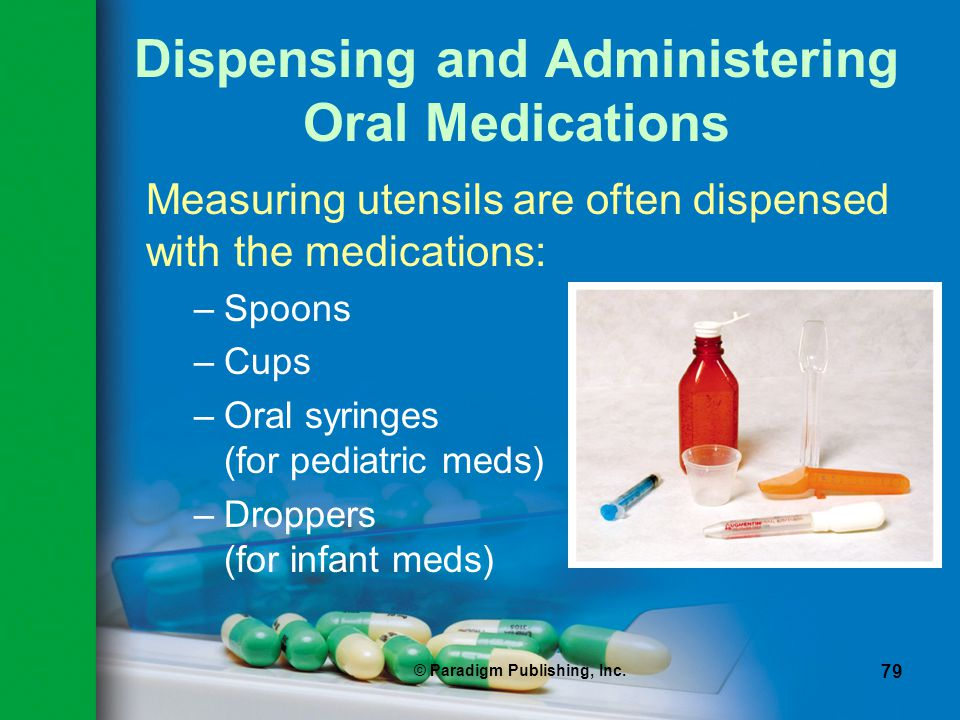 Dispensing and Administering Oral Medications