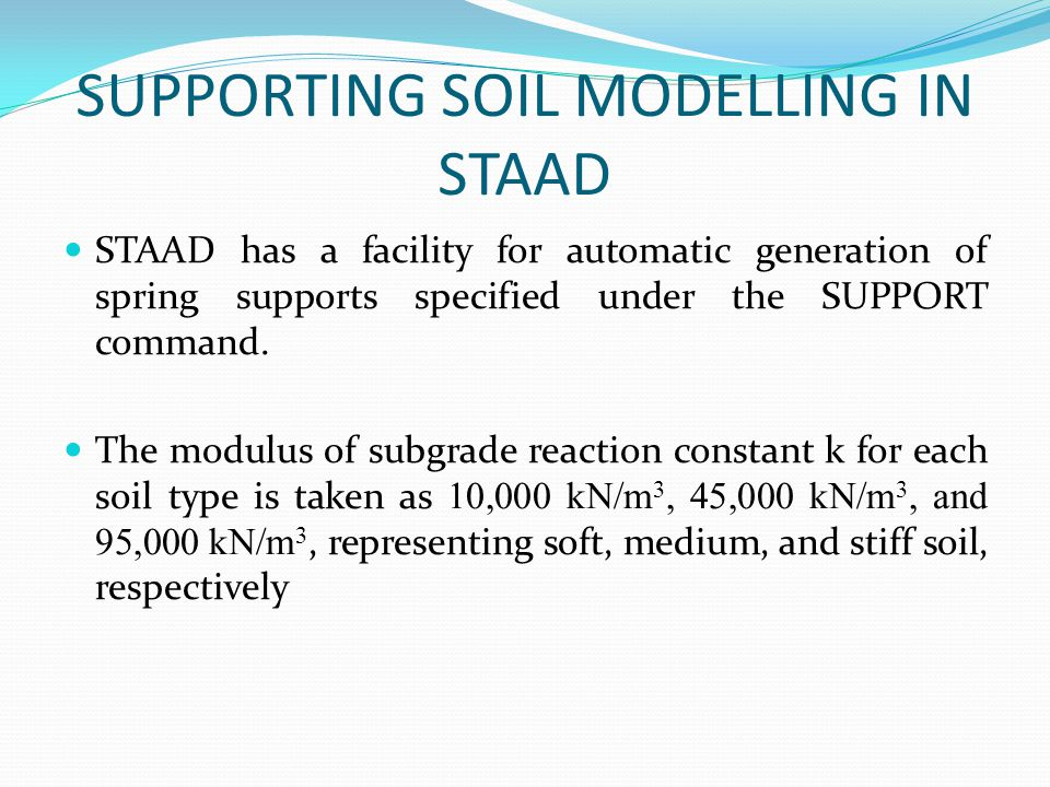 SUPPORTING SOIL MODELLING IN STAAD