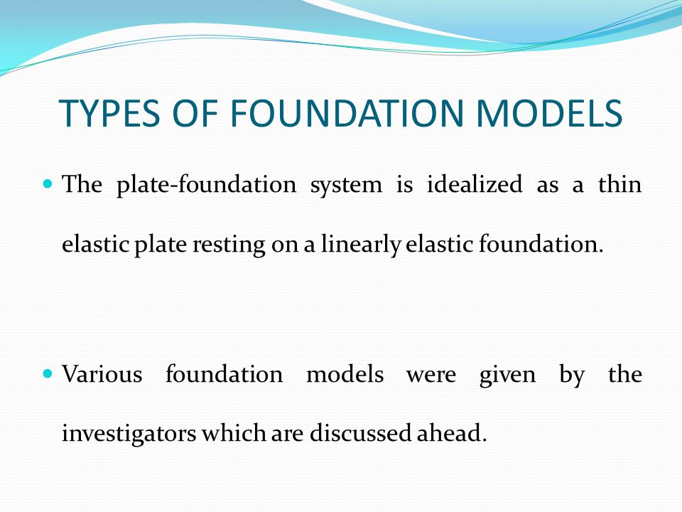 TYPES OF FOUNDATION MODELS