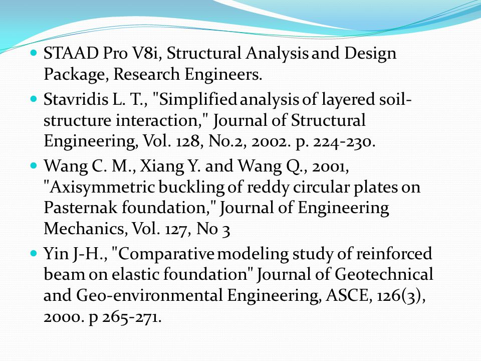 STAAD Pro V8i, Structural Analysis and Design Package, Research Engineers.