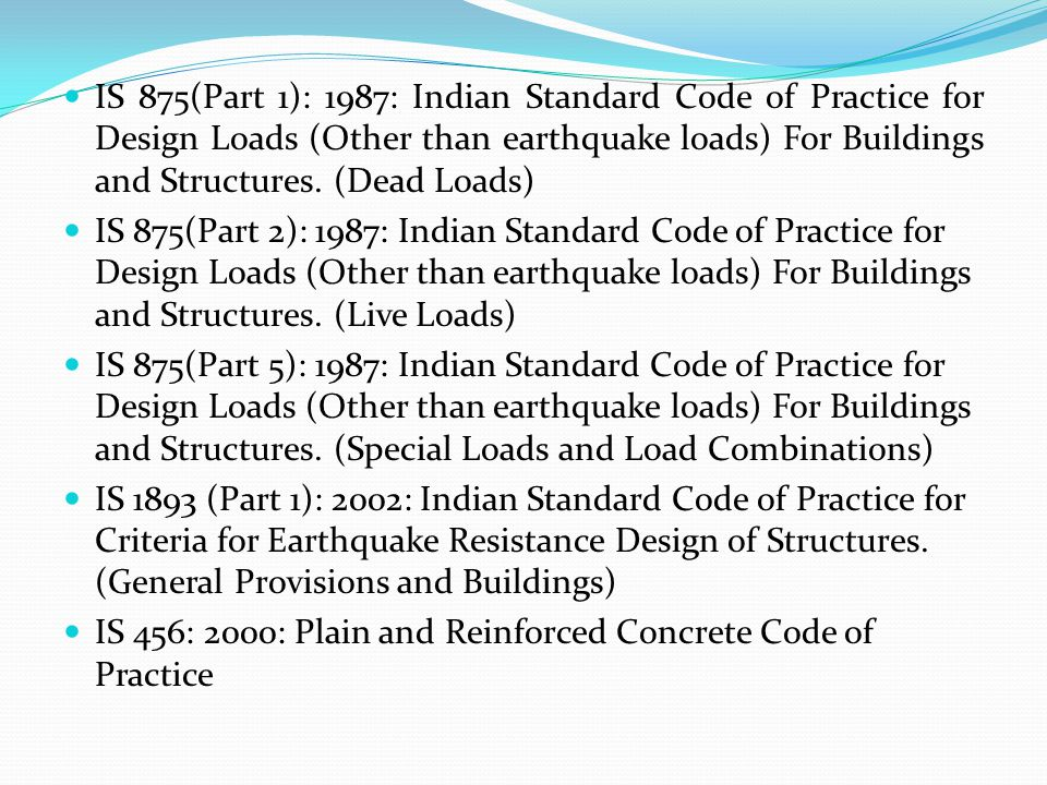 IS 875(Part 1): 1987: Indian Standard Code of Practice for Design Loads (Other than earthquake loads) For Buildings and Structures. (Dead Loads)