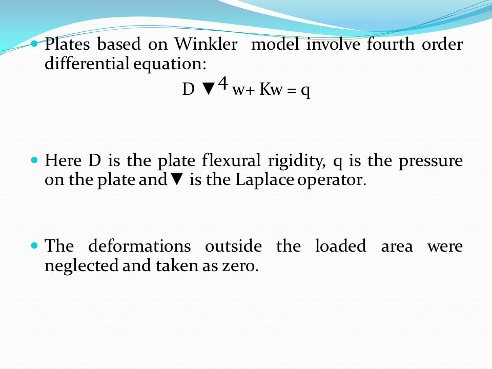 Plates based on Winkler model involve fourth order differential equation: