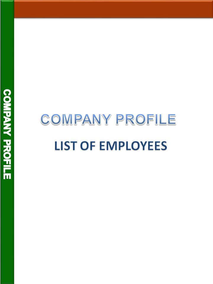 COMPANY PROFILE COMPANY PROFILE LIST OF EMPLOYEES