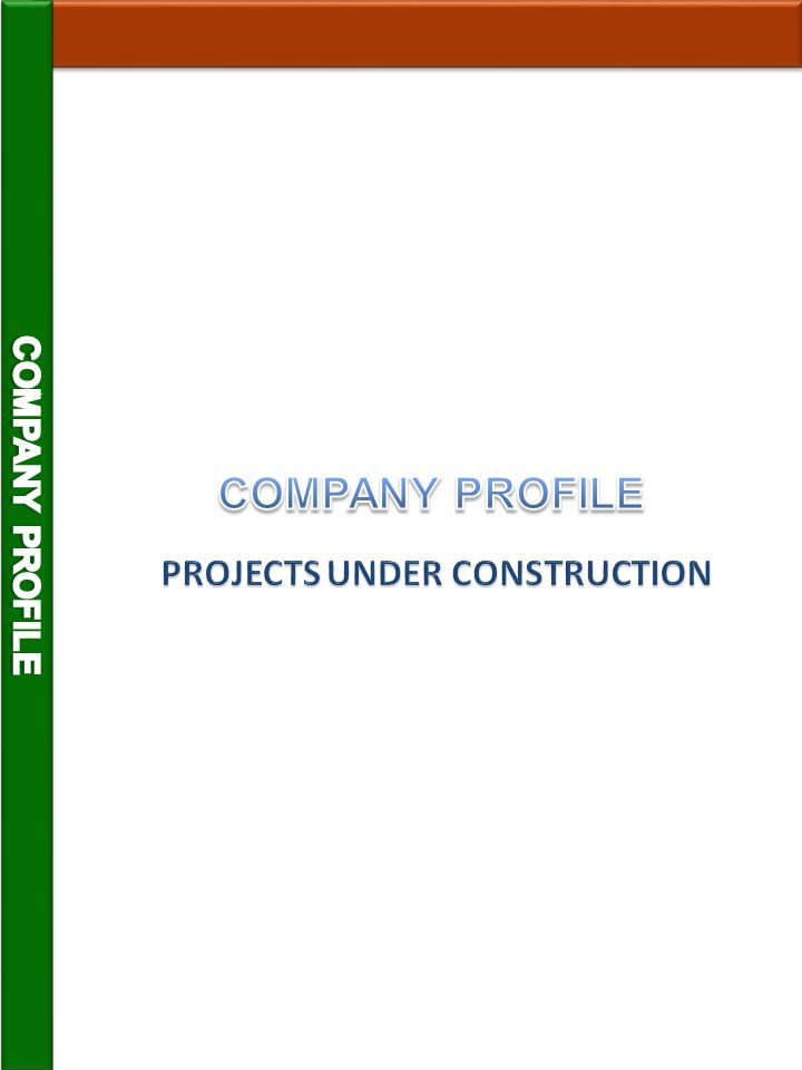 COMPANY PROFILE COMPANY PROFILE PROJECTS UNDER CONSTRUCTION
