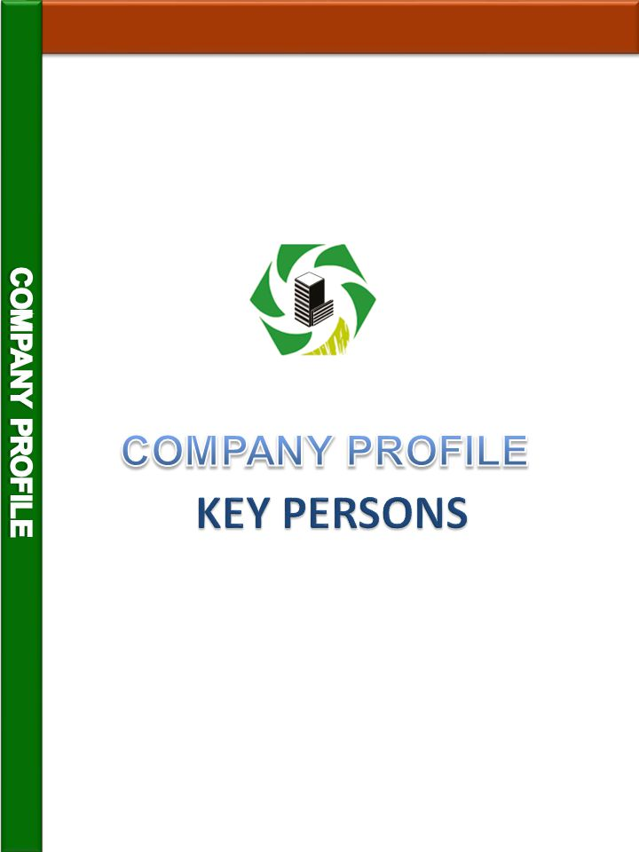 COMPANY PROFILE COMPANY PROFILE KEY PERSONS