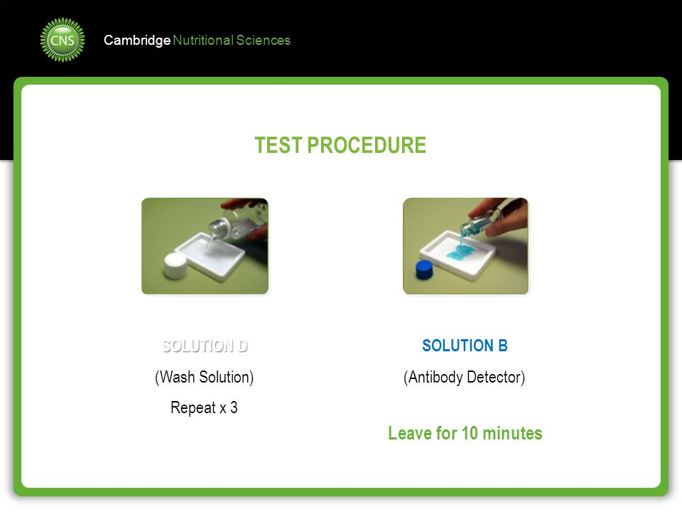 TEST PROCEDURE Leave for 10 minutes SOLUTION D (Wash Solution)