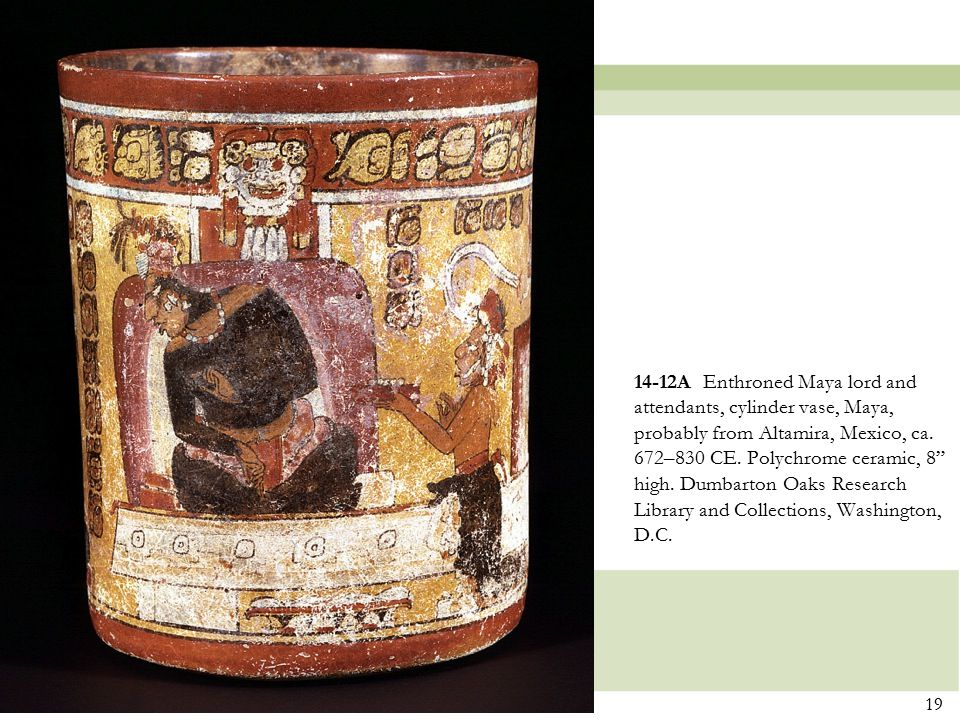 14-12A Enthroned Maya lord and attendants, cylinder vase, Maya, probably from Altamira, Mexico, ca.