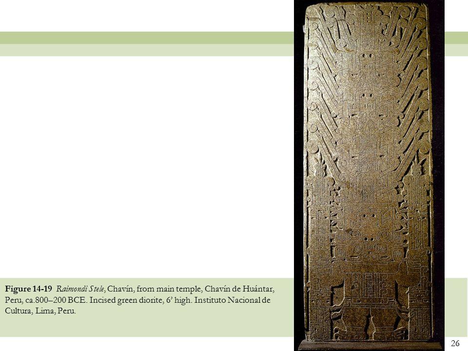 Figure 14-19 Raimondi Stele, Chavín, from main temple, Chavín de Huántar, Peru, ca.800–200 BCE.