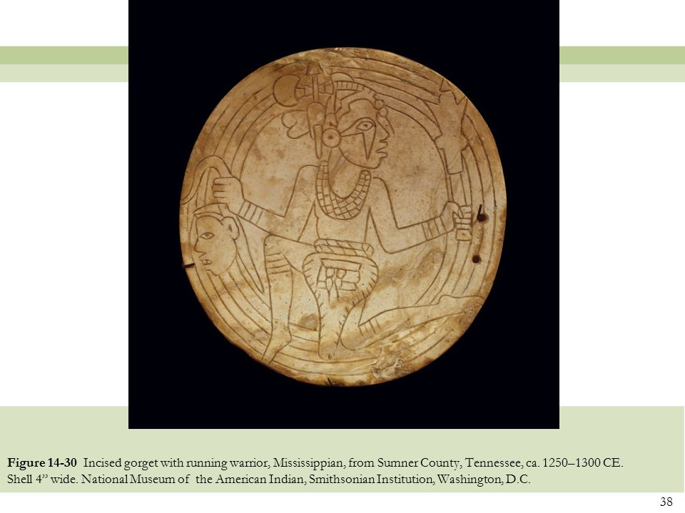 Figure 14-30 Incised gorget with running warrior, Mississippian, from Sumner County, Tennessee, ca.
