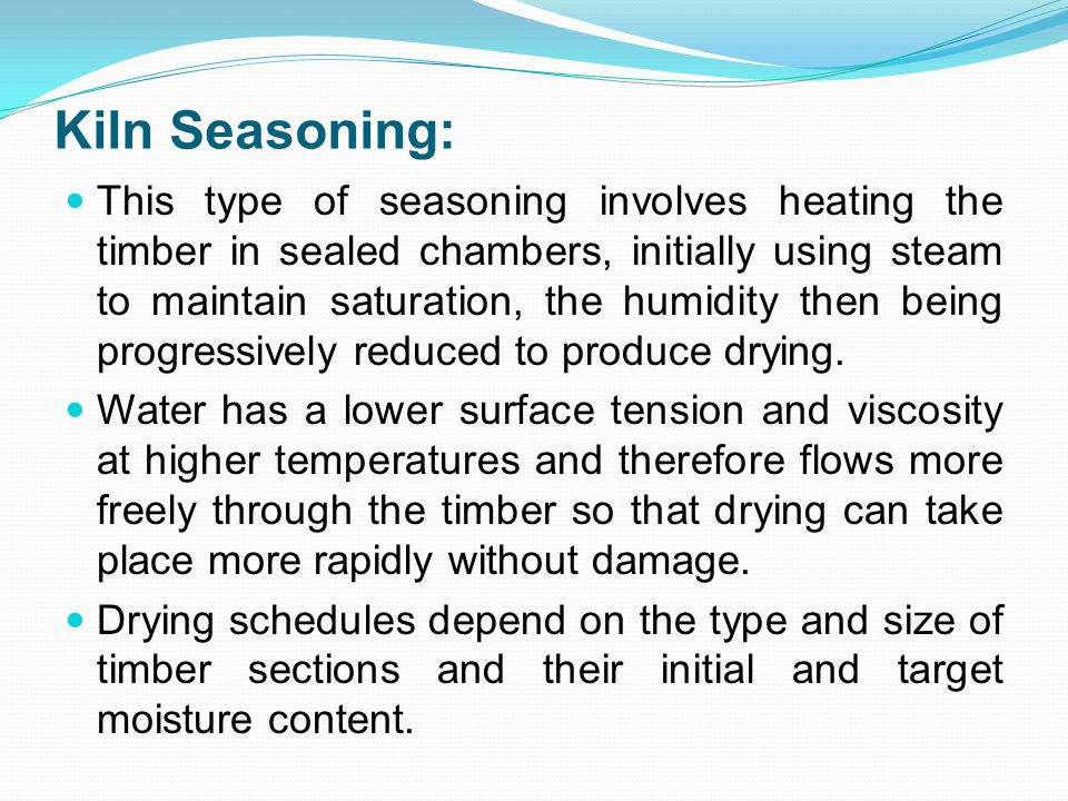 Kiln Seasoning: