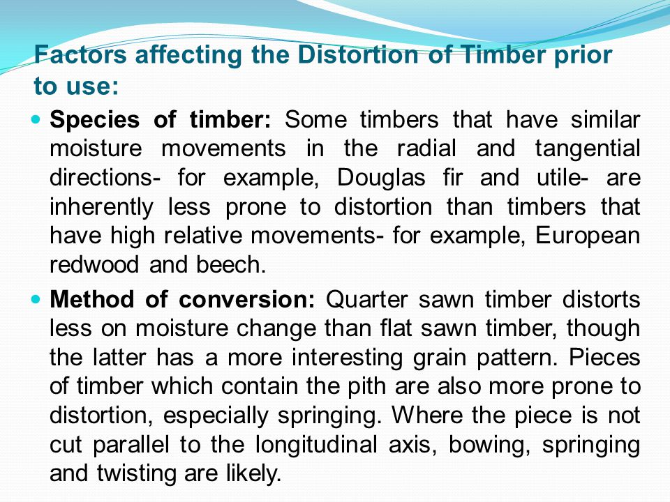 Factors affecting the Distortion of Timber prior to use: