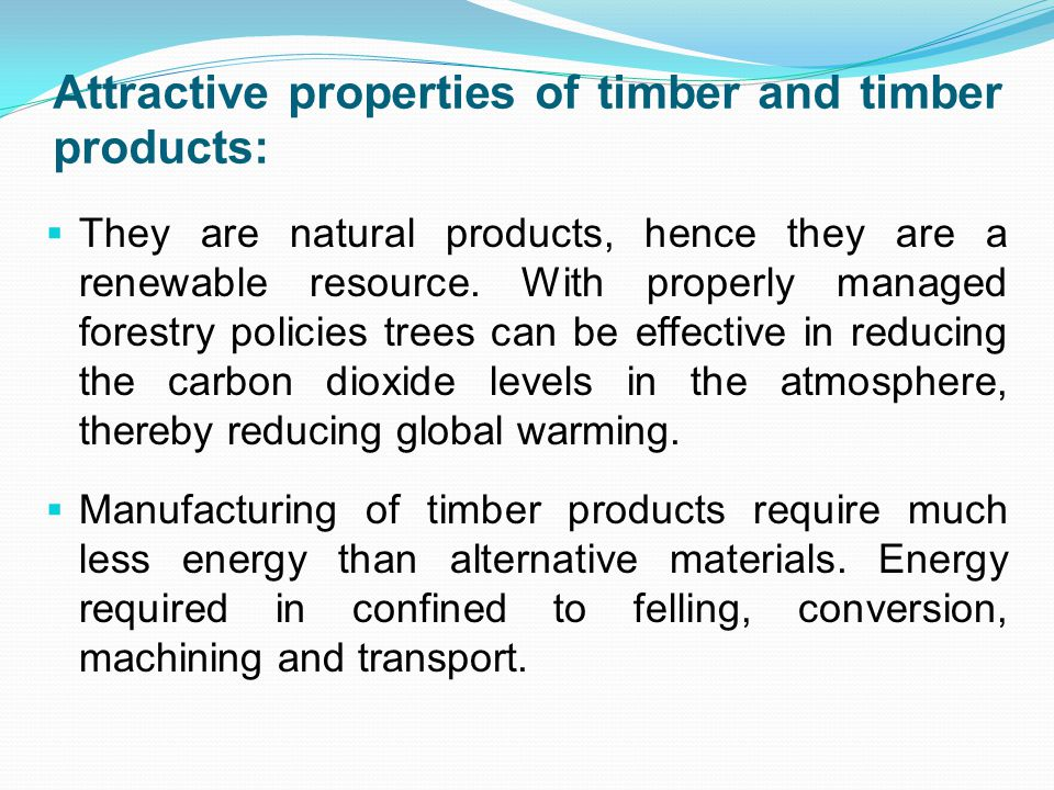 Attractive properties of timber and timber products: