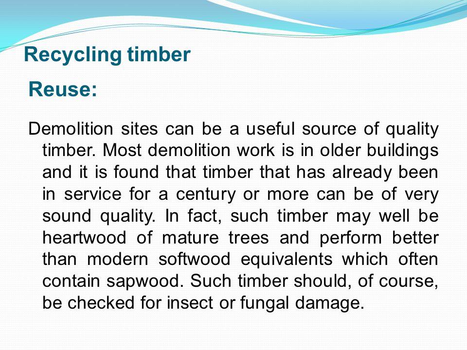 Recycling timber Reuse: