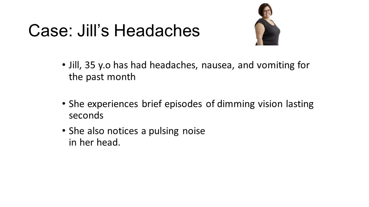 Case: Jill's Headaches