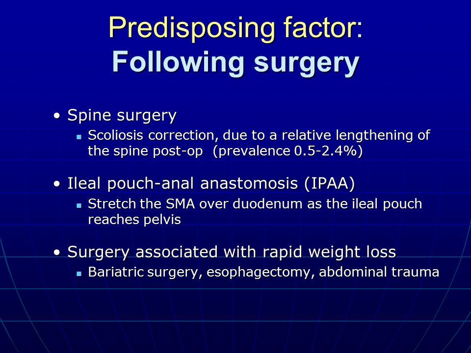Predisposing factor: Following surgery