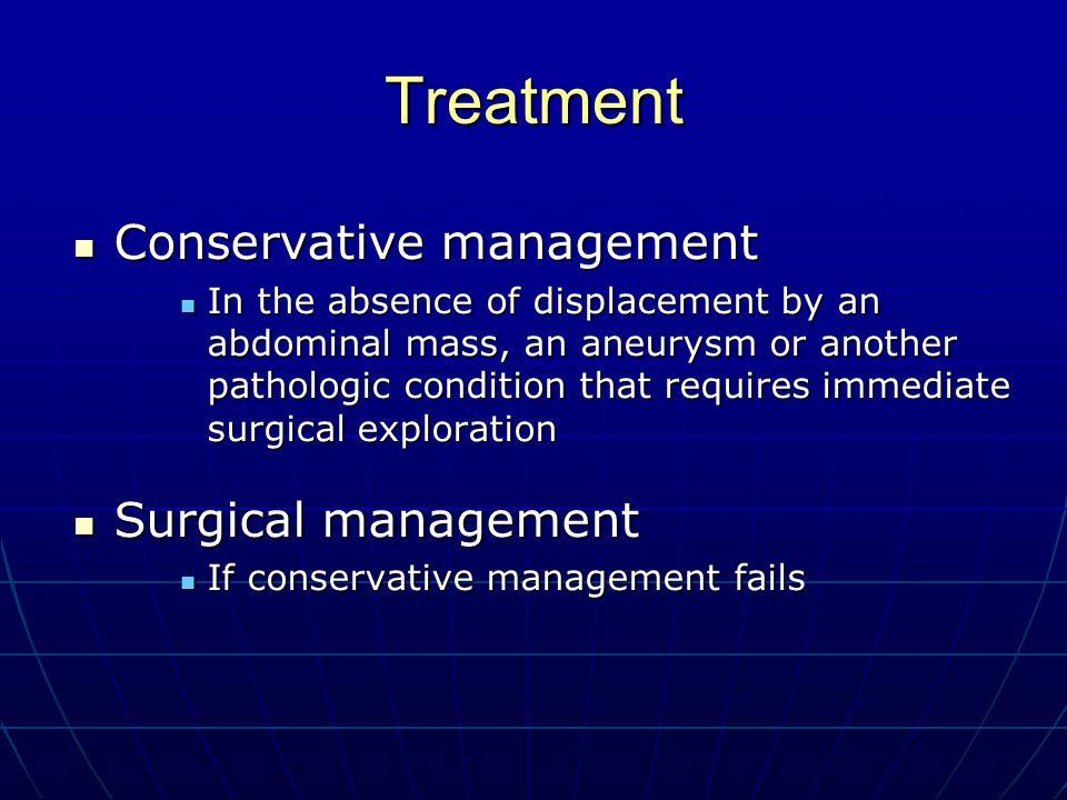 Treatment Conservative management Surgical management