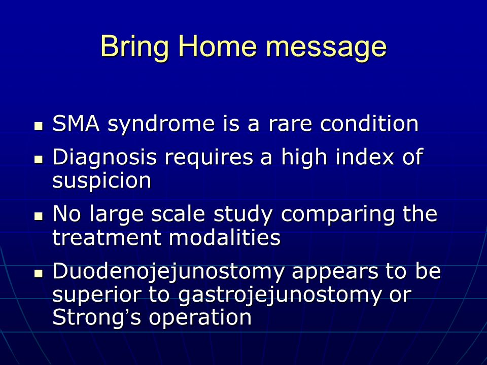 Bring Home message SMA syndrome is a rare condition