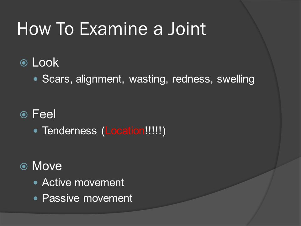 How To Examine a Joint Look Feel Move