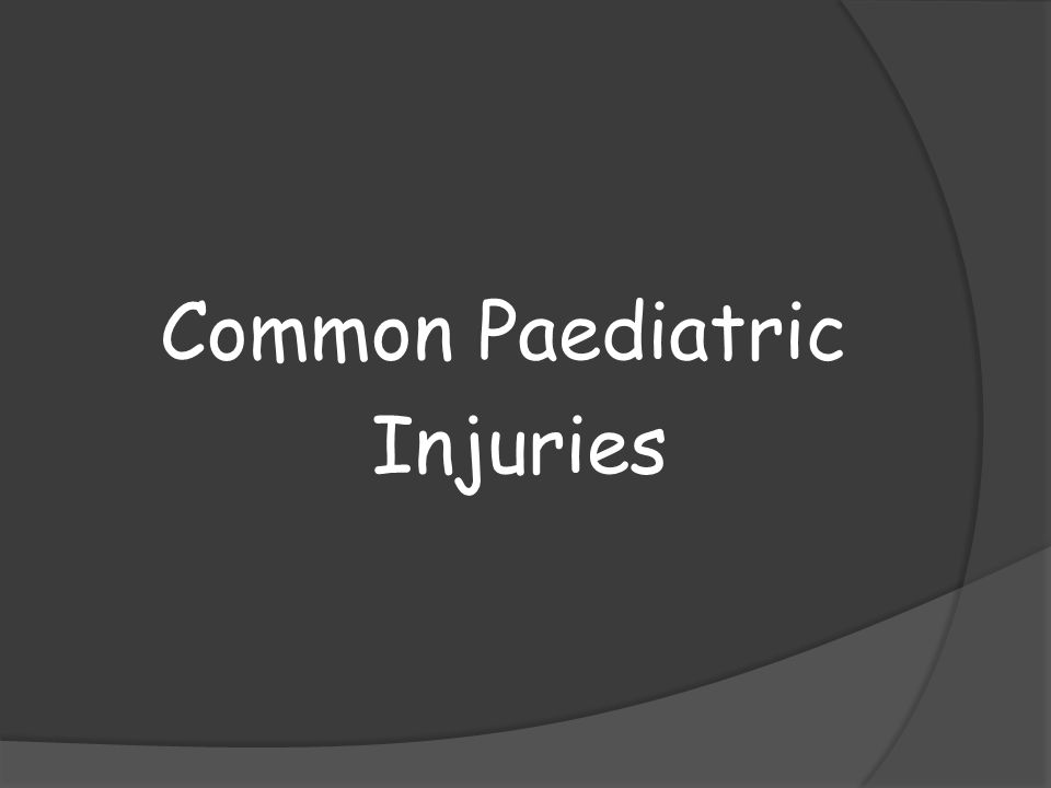Common Paediatric Injuries