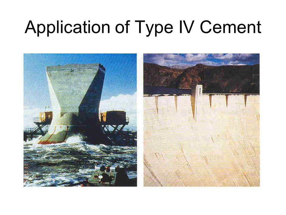 Application of Type IV Cement