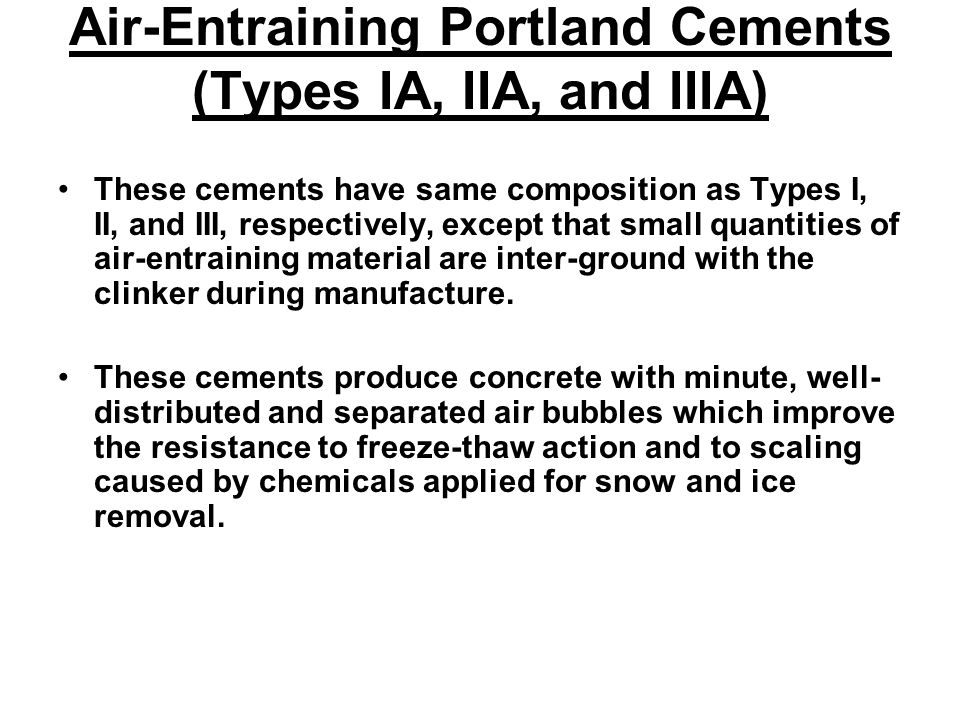 Air-Entraining Portland Cements (Types IA, IIA, and IIIA)