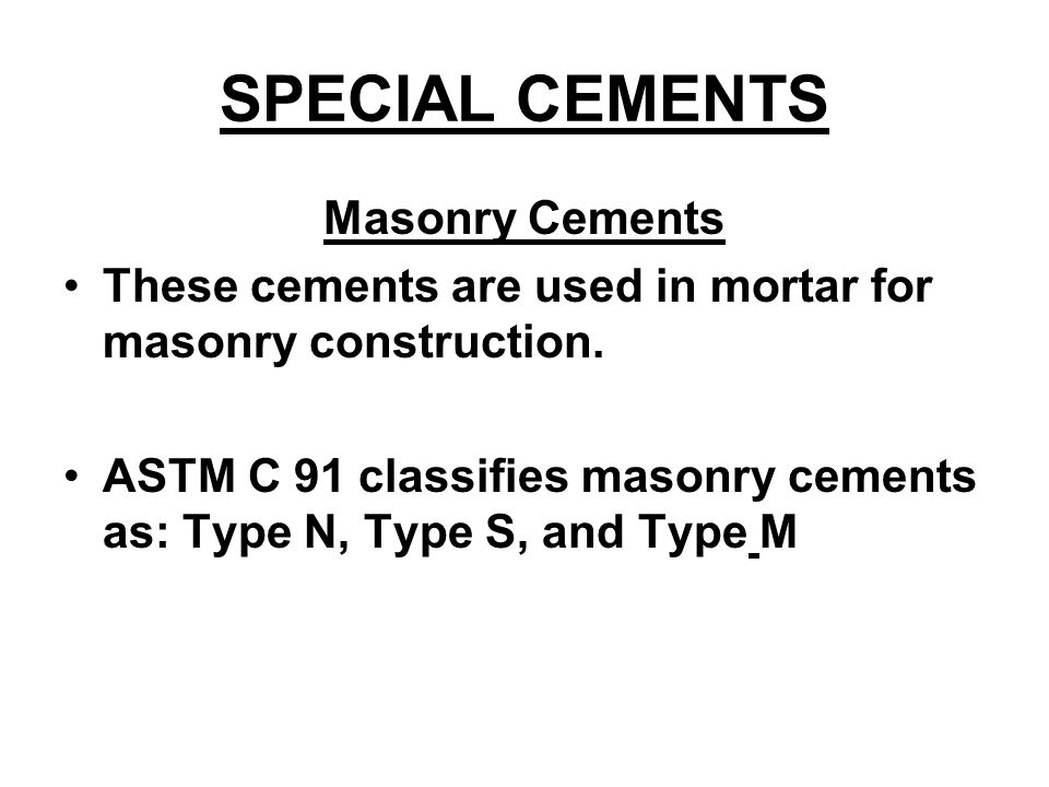 SPECIAL CEMENTS Masonry Cements