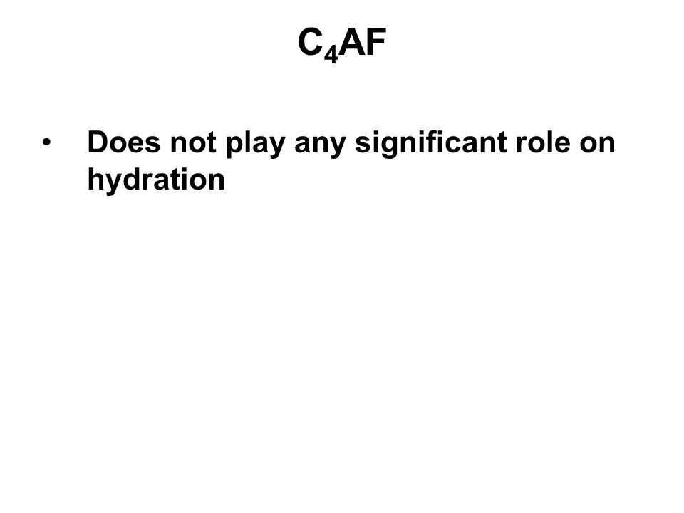 C4AF Does not play any significant role on hydration