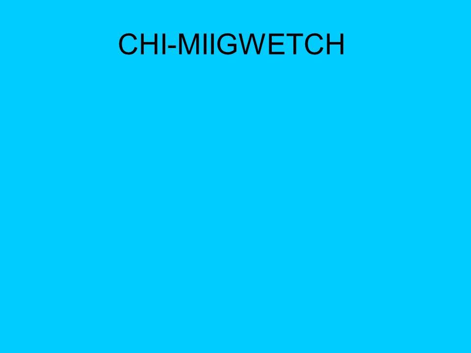 CHI-MIIGWETCH