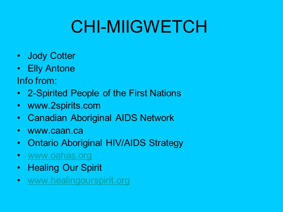CHI-MIIGWETCH Jody Cotter Elly Antone Info from:
