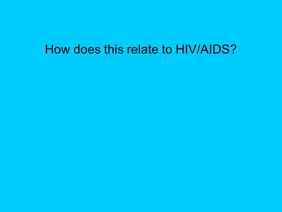 How does this relate to HIV/AIDS