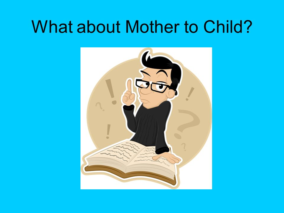 What about Mother to Child