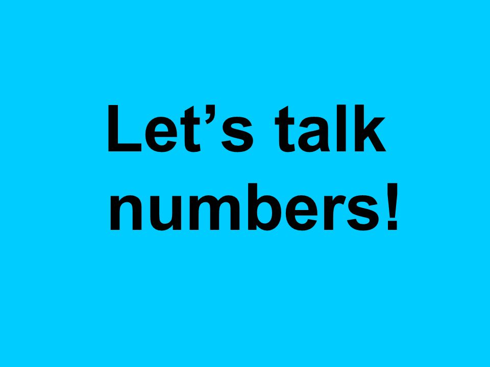 Let's talk numbers!