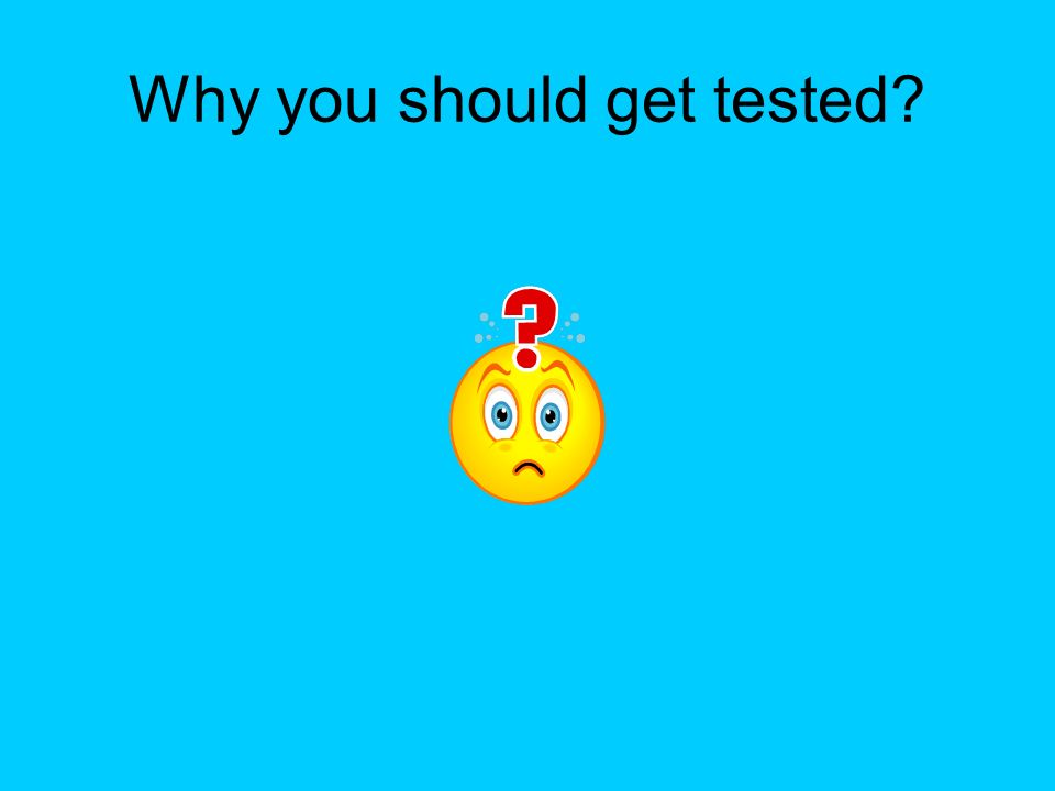 Why you should get tested