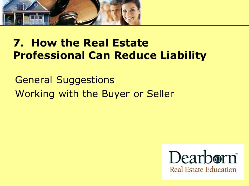 7. How the Real Estate Professional Can Reduce Liability